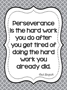 Dream Chasing Perseverance is the hard work you do after you get tired of doing the hard work you already did.Newt Gingrich: Perseverance is the hard work you do after you get tired of doing the hard work you already did. Work Quotes, Quotes To Live By, Life Quotes, Mindset Quotes, Daily Quotes, Quotable Quotes, Motivational Quotes, Inspirational Quotes, Qoutes