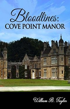 New Fantasy Book Bloodlines: Cove Point Manor by William B. New Fantasy, Fantasy Books, Great Books, My Books, Home Dna Test, Beach Reading, Cozy Mysteries, Finding Peace, Mystery
