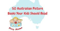 Curated by Story Mama children's books, this is a list of fabulous, parent recommended, Australian picture books for kids age 0-7. How
