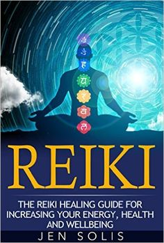 Reiki: The Reiki Healing Guide for Increasing Your Energy, Health and Well-being (Reiki for Beginners, Ancient Healing) - Kindle edition by Jen Solis. Religion & Spirituality Kindle eBooks @ Amazon.com.