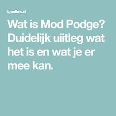 Wat is Mod Podge? Duidelijk uiitleg wat het is en wat je er mee kan.