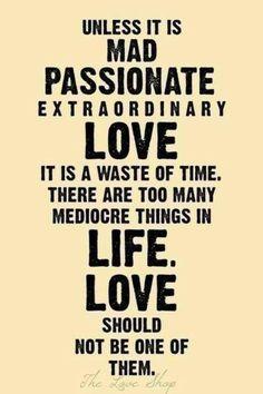 #passionate #extraordinary #love #quote