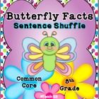 Information text, fluency, and writing Common Core Standards are incorporated in this Butterfly Facts Sentence Shuffle Center. It is on the 5TH grade reading level.  Priced