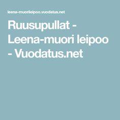 Ruusupullat - Leena-muori leipoo - Vuodatus.net Ios