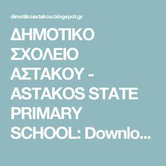 ΔΗΜΟΤΙΚΟ ΣΧΟΛΕΙΟ ΑΣΤΑΚΟΥ - ASTAKOS STATE PRIMARY SCHOOL: Downloads-Υλικό