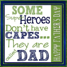 Happy fathers day quotes quotations about dad from daughter,son,wife,husband.Fathers day greetings messages for daddy.Happy fathers day 2016 quotes,sayings.My dad my hero quotes. Father's Day Printable, Free Printable Cards, Free Printables, You Are My Superhero, Dad Superhero, Just In Case, Just For You, Happy Father Day Quotes, Dad Quotes From Son