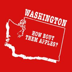 Washington state shirt  HOW BOUT THEM APPLES?   by StateSloganTees $18