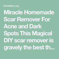 Miracle Homemade Scar Remover For Acne and Dark Spots This Magical DIY scar remover is gravely the best thing to happen since sliced bread – and we take sliced bread very seriously! Anytime we stagger upon a homemade skin cure, we jump at the chance to try it out, and this one was NO exemption!…