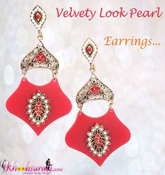 Such a girl thing! Wearing designer earrings has always been popular among girls. Khoobsurati brings Velvety Look Pearl Earrings at a discounted price & available in 3 colors: red, sky blue & blue... Dont miss this opportunity....  Shop here- http://khoobsurati.com/khoobsurati/the-velvety-look-pearl-earrings