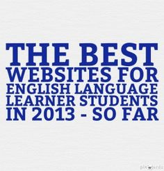 The Best Websites For English Language Learner Students In 2013 – So Far