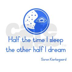 """Half the time I sleep, the other half I dream."" - quote from soren kierkegaard My Dreams Quotes, Dream Quotes, Love Me Quotes, Best Quotes, Kierkegaard Quotes, Soren Kierkegaard, Philosophy Quotes, Valentines Day Hearts, Personalized Mugs"