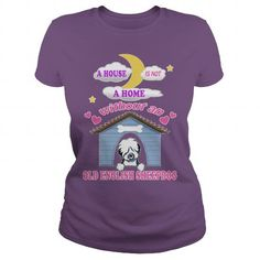 Cool #TeeForOld English Sheepdog A house not is home… - Old English Sheepdog Awesome Shirt - (*_*)