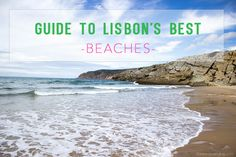 A Guide To Lisbon's Best Beaches