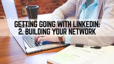 #LinkedIn is the go-to Social Network for most professionals and job-seekers. Here's how to build your network! #SocialMediaTips