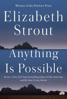 <i>Anything Is Possible</i> by Elizabeth Strout   - ELLE.com