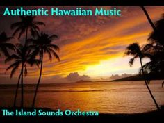 ISLAND SOUNDS -  ♪ Aloha Oé  ♪  (Authentic Hawaiian Music).  I visited Hawaii many years ago and I can still remember that intoxicating scent of the beautiful flowers and the sound of lovely Hawaiian music.