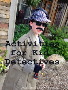 Learning Table: Activities for Kid Detectives http://learningtable.blogspot.com/2014/09/activities-for-kid-detectives.html