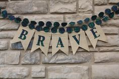 BRAVE garland   BRAVE Party  party prop by HobbleCreekDesigns, $25.00