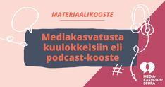 Podcast-kooste: Tähän koosteeseen on koottu mediaa, mediakasvatusta ja digitaalisen maailman ilmiöitä käsitteleviä podcasteja.