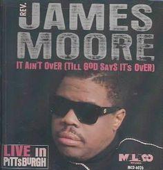James Rev Moore - It Aint Over