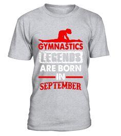 Gymnastics Legends Are Born In September Shirt