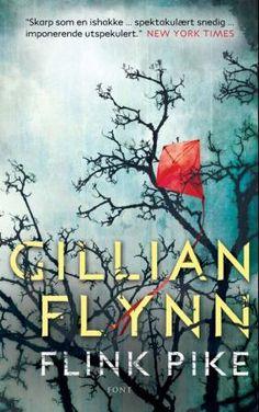 """""""Flink pike"""" av Gillian Flynn. Utspekulert thriller. Anbefales på det varmeste!!"""