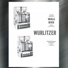 Printed Jukebox Manuals - Jukebox Arcade  Wurlitzer 5220 Wall box Service Manual 1965-70​, PRINT