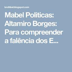 Mabel Politicas: Altamiro Borges: Para compreender a falência dos E...