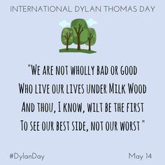 Share A Quote to Celebrate International Dylan Thomas Day on May Dylan Thomas Quotes, Sharing Quotes, Website Features, Quotes And Notes, Welsh, Writers, Quotations, Celebrations, Poetry