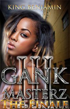 Gank Masterz 3: Toya's story by King Benjamin http://www.amazon.com/dp/B019I8Z0HW/ref=cm_sw_r_pi_dp_Hb8Ewb0602Y7Z