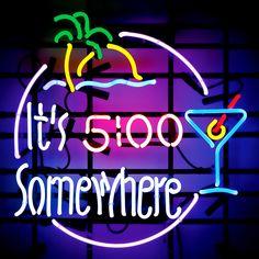 it's 5 o'clock somewhere | Its 5 O Clock Somewhere Neon Sign