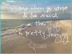 When You Stop & Look Around, This Life is Pretty Amazing (BEACH HOUSE Island Sunset Golden Light Inspirational Quote COASTAL print)