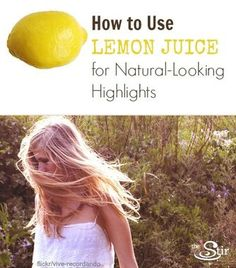 Lemon Juice Highlights Are Easy!