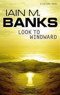 [Get Book] Look To Windward (Culture series Book 7) Author Iain M. Banks, #BookPhotography #PopBooks #Bookshelves #Books #BookChat #Bookshelf #GoodReads #KindleBargain #AmReading
