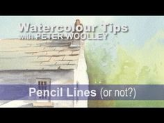 Watercolour Tip from PETER WOOLLEY: Pencil Lines (or not?) - YouTube