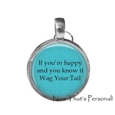 Pet Tag  If You're HAPPY and YOU KNOW it Wag by NowThatsPersonal, $8.95