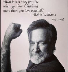 10 Quotes That Remind Us How Much We Miss (& LOVE!) Robin Williams Oh, how we love and miss you! Wise Quotes, Famous Quotes, Words Quotes, Great Quotes, Quotes To Live By, Inspirational Quotes, Motivational, Qoutes, Son Quotes