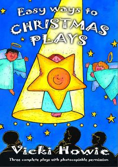 Three complete nativity plays for 3- to 7-year-olds with photocopy permission