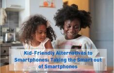 Kid-Friendly Alternatives to Smartphones: Taking the Smart out of Smartphones Internet Safety For Kids, Music App, Gps Tracking, In Case Of Emergency, English Study, Our Kids, Creative Writing, Smartphone, Alternative
