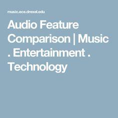 Audio Feature Comparison | Music . Entertainment . Technology