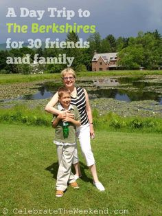 A Birthday Day Trip to The Berkshires, MA for 30 family and friends