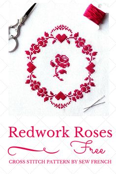 cross stitching freebies, easy cross stitch DIY projects, embroidery hoop art, learn to cross stitch, easy cross stitch tutorials, pretty cross stitch tutorials, how to cross stitch, pretty cross stitch freebies, French cross stitch, cross stitch rose tutorial, pink cross stitch, cross stitch blog, arts, crafts, sewing. embroidery, free cross stitch, redwork, redwork roses, pretty roses cross stitch pattern, valentine's day cross stitch, Christmas cross stitch, free beginners cross stitch...