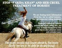 """BAN """"HARD RIDING"""" help stop Farida Khans. Excerpt: """" I love to ride them pretty hard and love kicking in the flank quite hard and whip as much as hard possible."""""""