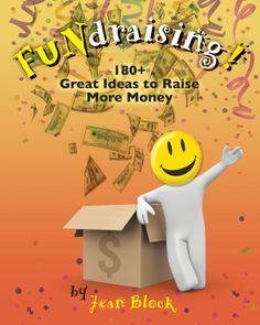 45 Great FUNdraising Ideas in 60 Minutes by Jean Block | Explore all trending - 4Good