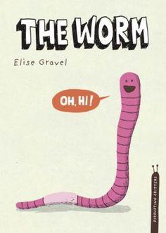 The Worm {Elise Gravel}