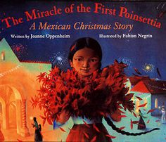 Sprout's Bookshelf: 12 Days of Christmas Picture Books - The Miracle of the First Poinsettia by Joanne Oppenheim