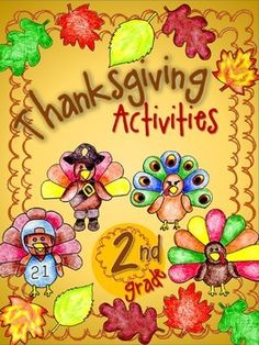Thanksgiving Activity Packet, 2nd Grade ($) 15 no prep Common Core aligned activities including skip counting on turkey feathers, sorting out word pies by phonics pattern, color by number, and much more!