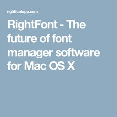 RightFont - The future of font manager software for Mac OS X