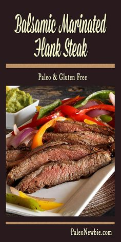This awesome and easy paleo steak marinade really brings out the flavor. Add grilled veggies and guacamole for an amazing paleo meal!