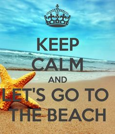 keep calm and let's go to the beach +++for more quotes about #summer and having #fun, visit http://www.quotesarelife.com/